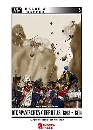 9783938447222: Die spanischen Guerillas, 1808-1814: Napoleons iberischer Albtraum