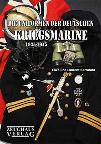 9783938447420: Die Uniformen der deutschen Kriegsmarine 1935 - 1945