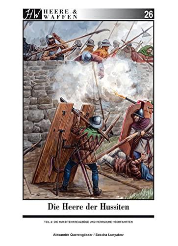 9783938447840: Die Heere der Hussiten: Teil 2: Die Hussitenkreuzz�ge und
