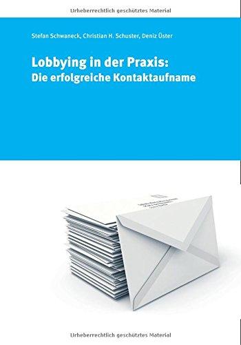 9783938456361: Lobbying in der Praxis: Die erfolgreiche Kontaktaufnahme