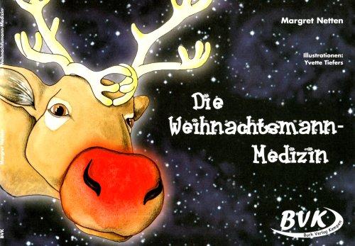 9783938458907: Die Weihnachtsmann-Medizin