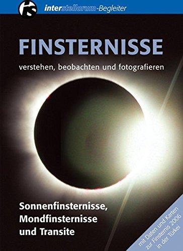 Finsternisse. Verstehen, beobachten und fotografieren: Susanne Friedrich
