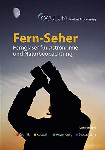 9783938469286: Fern-Seher: Ferngläser für Astronomie und Naturbeobachtung