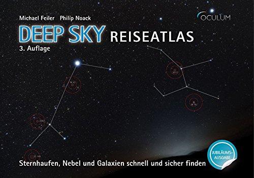9783938469453: Deep Sky Reiseatlas Jubil�umsausgabe: Sternhaufen, Nebel und Galaxien schnell und sicher finden
