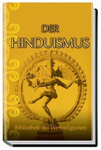 9783938478615: Der Hinduismus: Bibliothek der Weltreligionen