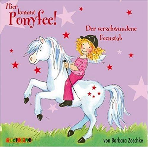 Hier kommt Ponyfee (04): Der verschwundene Feenstab: Barbara Zoschke