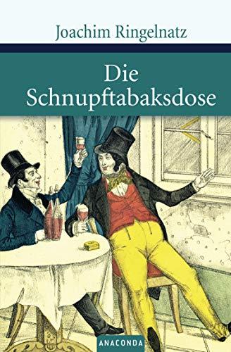 Die Schnupftabaksdose.: Joachim Ringelnatz