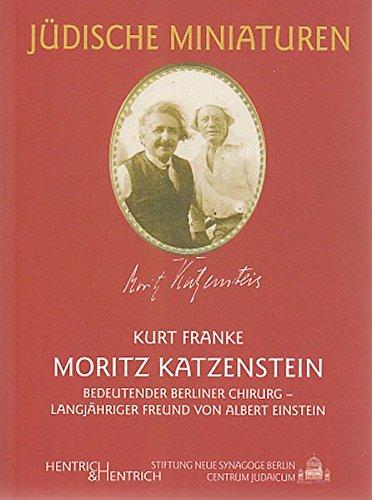 9783938485149: Moritz Katzenstein: Bedeutender Berliner Chirurg - langjähriger Freund von Albert Einstein