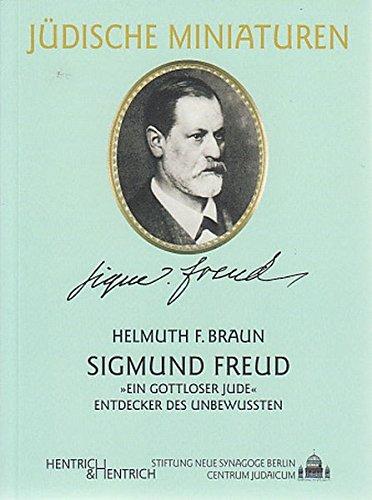 Sigmund Freud: Braun, Helmuth F.