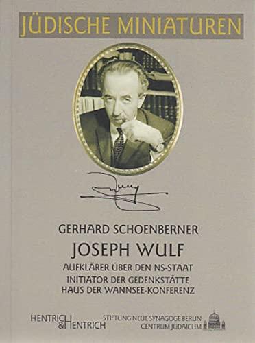 Joseph Wulf: Aufklarer uber den NS-Staat -: Gerhard Schoenberner