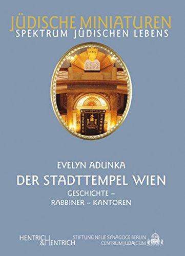 Der Stadttempel Wien: Geschichte, Rabbiner, Kantoren: Adunka, Evelyn