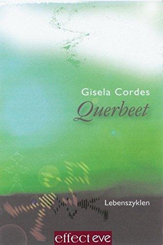 9783938488027: Querbeet - Lebenszyklen: Ein Streifzug durchs Leben in Gedichten, Geschichten & Märchen