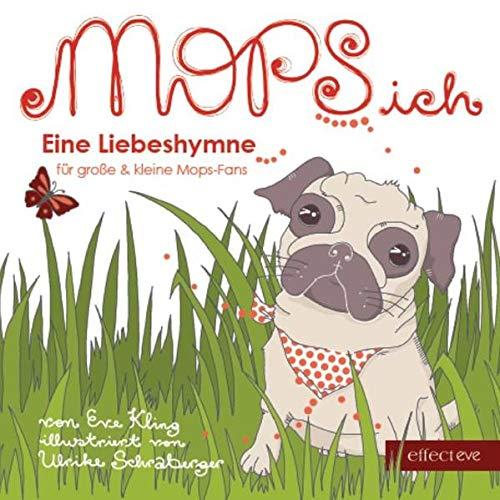 9783938488089: MOPS ich: Eine Liebeshymne an große & kleine Mops-Fans