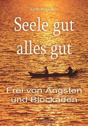 9783938489000: Seele gut, alles gut: Frei von Ängsten und Blockaden