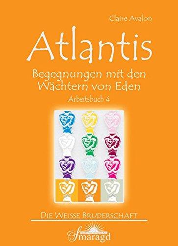 9783938489178: Atlantis - Arbeitsbuch 4: Begegnungen mit den Wächtern von Eden