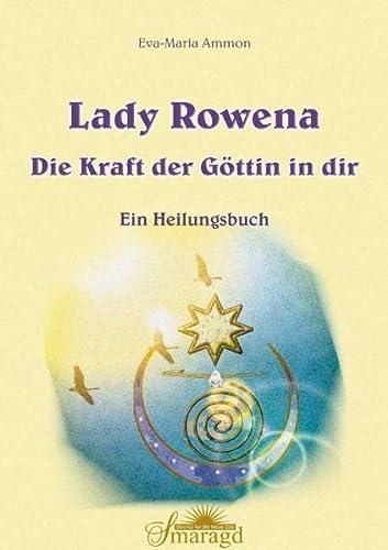 Lady Rowena: Die Kraft der Göttin in: Ammon, Eva-Maria