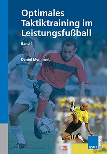 9783938509227: Optimales Taktiktraining im Leistungsfu�ball 1