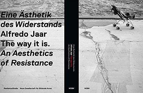 9783938515471: Alfredo Jaar: The way it is. An Aesthetics of Resistance