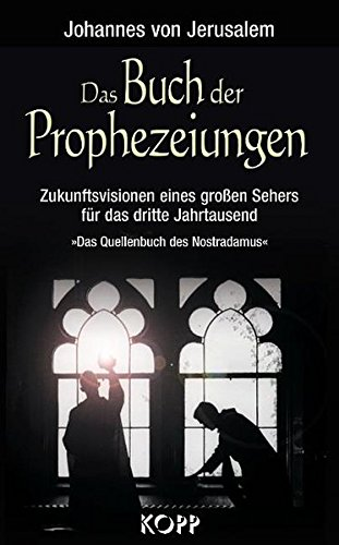 9783938516089: Das Buch der Prophezeiungen. Zukunftsvisionen eines gro�en Sehers f�r das dritte Jahrtausend