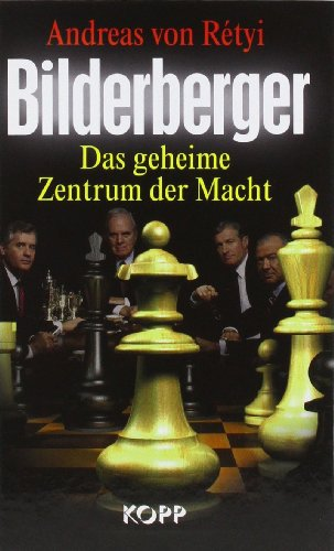 9783938516355: Bilderberger: Das geheime Zentrum der Macht