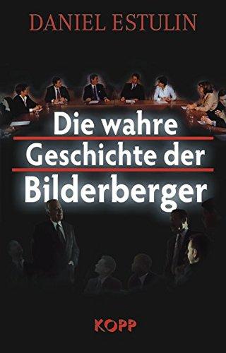9783938516478: Die wahre Geschichte der Bilderberger