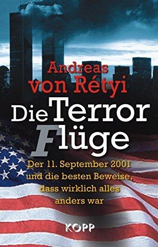 Die Terrorflüge (Terrorlüge): Der 11. September 2001: Rétyi, Andreas von
