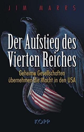 9783938516980: Der Aufstieg des Vierten Reiches: Geheime Gesellschaften übernehmen die Macht in den USA