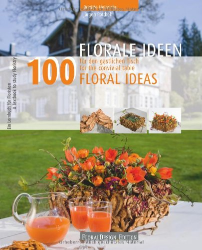 9783938521212: 100 Floral Ideas for the Convivial Table