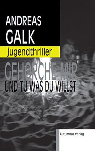 9783938531983: Gehorche mir und tu was du willst: Jugendthriller