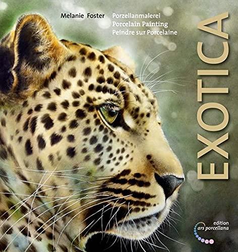 9783938532102: Porzellanmalerei - Exotica: Porcelain Painting - Exotica / Peindre sur porcelaine