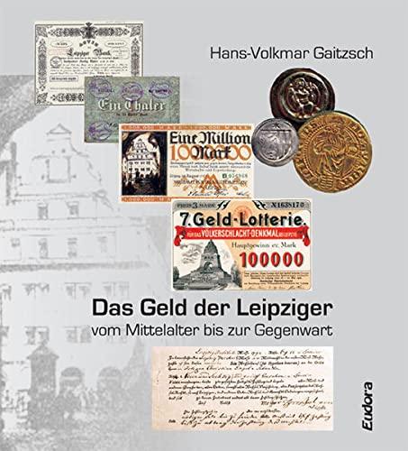 9783938533598: Das Geld der Leipziger vom Mittelalter bis zur Gegenwart