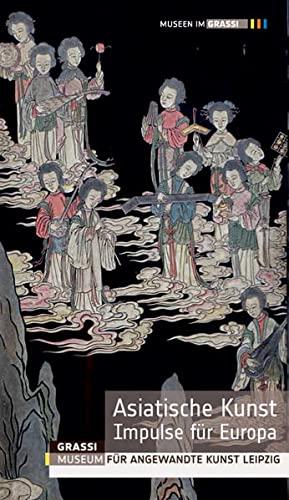 9783938543757: Asiatische Kunst – Impulse für Europa