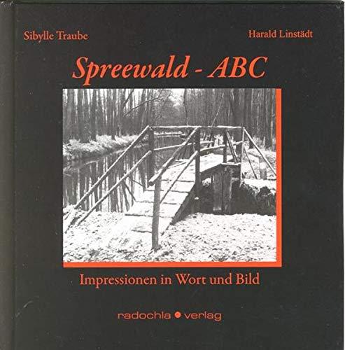 Spreewald-ABC: Impressionen in Wort und Bild: Traube, Sibylle; Linst�dt, Harald