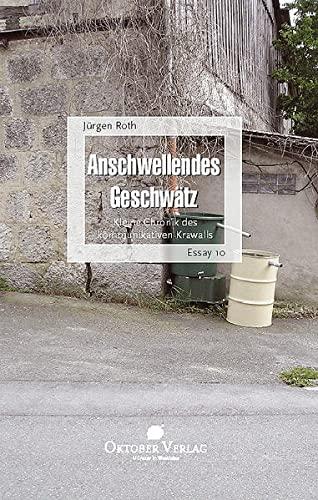 9783938568354: Anschwellendes Geschw�tz: Kleine Chronik des kommunikativen Krawalls