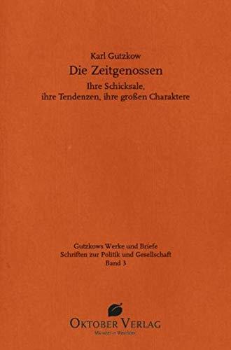 Die Zeitgenossen: Karl Gutzkow