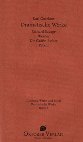 9783938568637: Dramatische Werke Band 2: Richard Savage, Werner, Gräfin Esther, Patkul