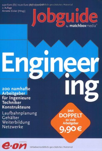 9783938569191: Jobguide Engineering: 200 namhafte Arbeitgeber für Ingenieure, Techniker, Konstrukteure. Laufbahnplanung, Gehälter, Weiterbildung, Netzwerke (Livre en allemand)