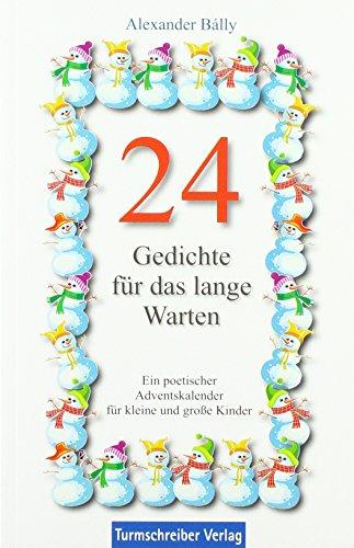24 Gedichte für das lange Warten : Ein poetischer Adventskalender für kleine und große Kinder - Alexander Bálly