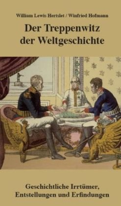 Der Treppenwitz der Weltgeschichte: Hertslet, W. L.