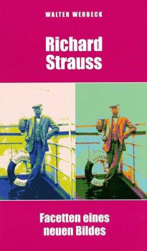 9783938593226: Richard Strauss : Facetten eines neuen Bildes Carl-Friedrich-von-Siemens-Stiftung: ThemenBd. 98