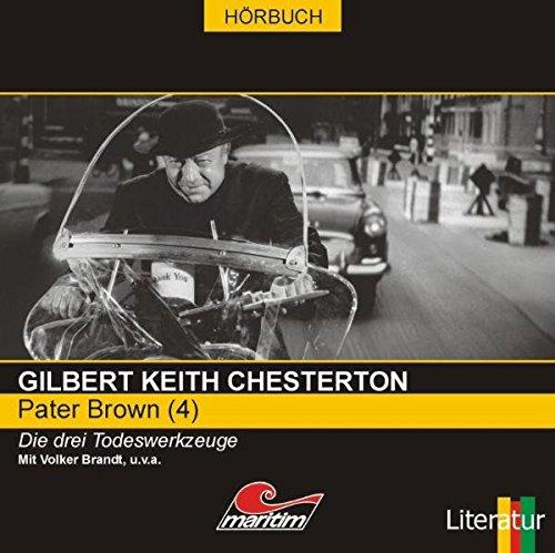 9783938597309: Chesterton, Gilbert K., Bd.4 : Die drei Todeswerkzeuge, 1 Audio-CD