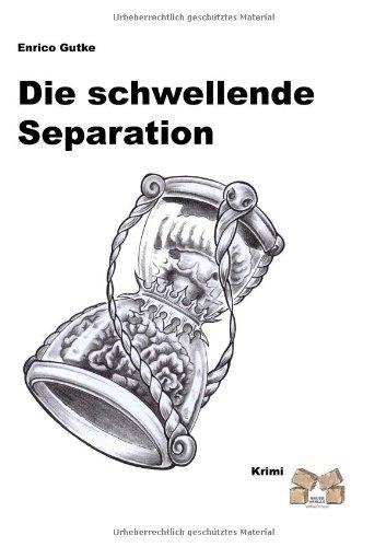 9783938606421: Die schwellende Separation