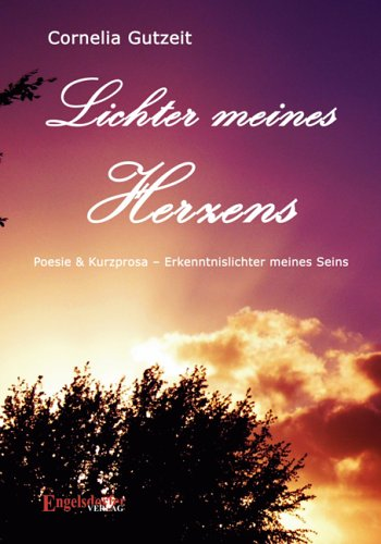 9783938607794: Lichter meines Herzens - Poesie & Kurzprosa - Erkenntnislichter meines Seins (Livre en allemand)