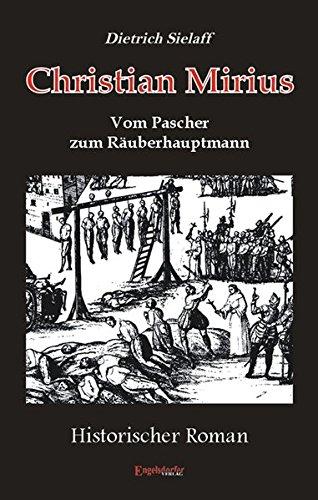 9783938607985: Christian Mirius - Vom Pascher zum Räuberhauptmann