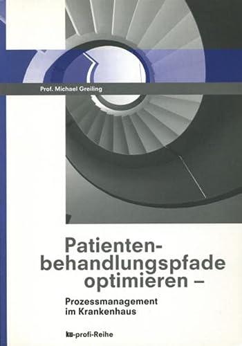 9783938610503: Patientenbehandlungspfade optimieren: Prozessmanagement im Krankenhaus