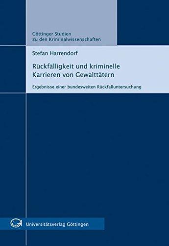 9783938616826: Rückfälligkeit und kriminelle Karrieren von Gewalttätern GSK 1