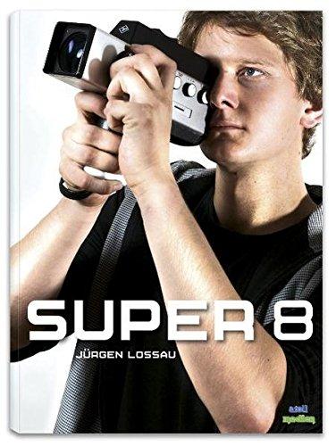 9783938619032: Super 8: Handbuch zur Nutzung eines Filmformats im digitalen Zeitalter