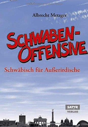 9783938625231: Die Schwabenoffensive - Schw�bisch f�r Au�erirdische