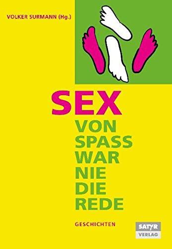 Sex - von Spass war nie die