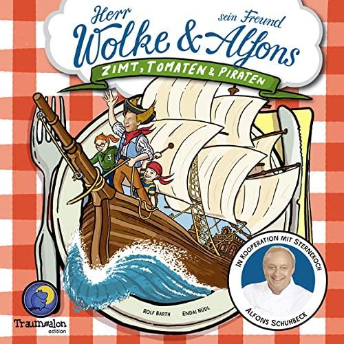 Zimt, Tomaten & Piraten: Herr Wolke & sein Freund Alfons Schuhbeck (Hardback) - Rolf Barth